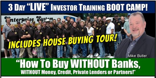 """3 Day LIVE Boot Camp """"How To Buy WITHOUT Banks..."""" - Sept 27-29, 2019"""