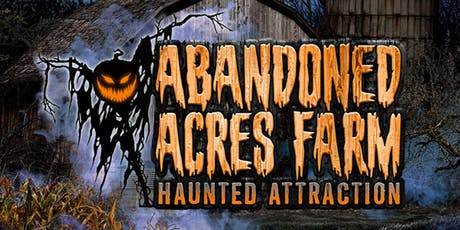 Abandoned Acres Farm Haunted Attraction tickets