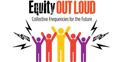 Equity Out Loud - Collective Frequencies for the Future | 2019 CIRCLE Café