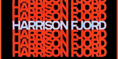 HARRISON FJORD w/ HYPERBELLA + MESQUITE tickets