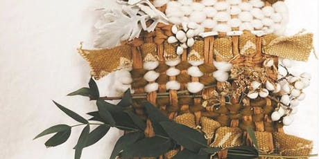 Dried Floral Wall Weaving Workshop at Grounded tickets