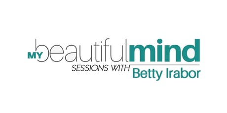 My Beautiful Mind Sessions with Betty Irabor tickets
