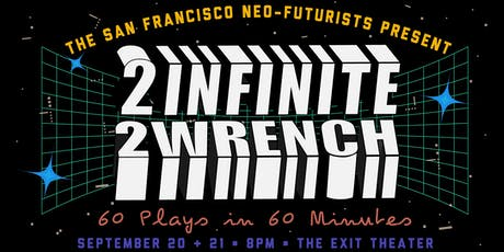 2 Infinite 2 Wrench: 60 Plays in 60 Minutes tickets