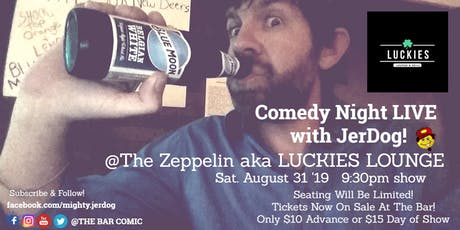 "Luckies Lounge presents Comedy Night Live with Jeremy ""JerDog"" Danley tickets"
