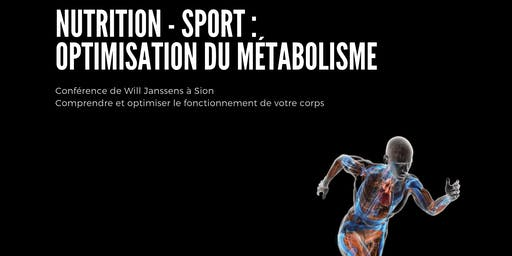 Optimisation du métabolisme - Conférence de Will Janssens