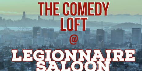 The Comedy Loft: Stand Up Comedy @ Legionnaire Saloon tickets