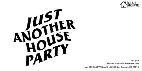 Just Another House Party - Vol. 2 tickets