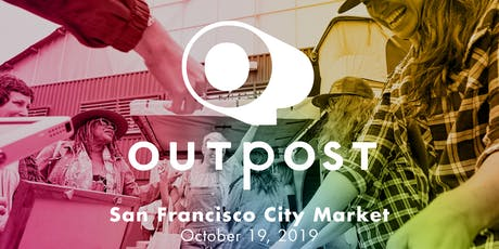 Outpost San Francisco City Market 2019 tickets