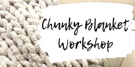 Chunky Blanket Workshop tickets