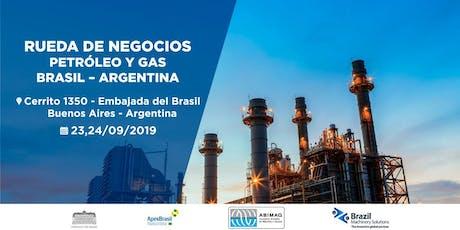RUEDA DE NEGOCIOS BRASIL ARGENTINA - PETROLEO Y GAS entradas
