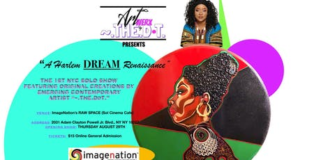 """A Harlem DREAM Renaissance"" (SOLO Art Show feat. Emerging Artist ~.THE.DoT.) tickets"