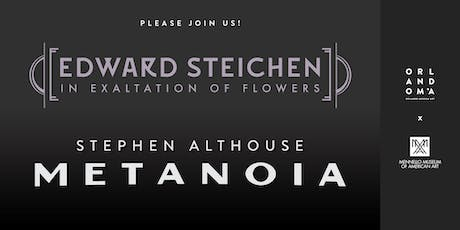 Edward Steichen: In Exaltation of Flowers and Stephen Althouse: Metanoia Opening Reception tickets