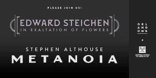 Edward Steichen: In Exaltation of Flowers and Stephen Althouse: Metanoia Opening Reception