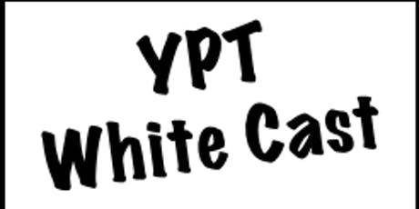YPT White Cast tickets