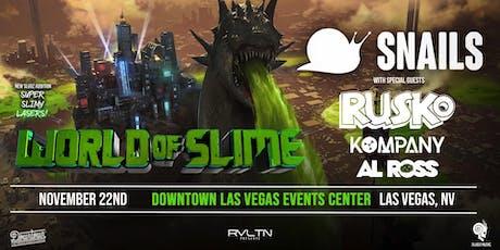 RVLTN Presents: SNAILS — WORLD OF SLIME w/ Rusko, Kompany & Al Ross! (18+) tickets