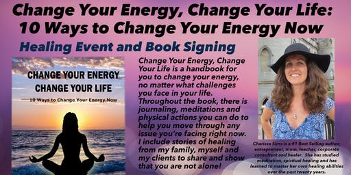 Free Book Signing and Healing Event:  Change Your Energy, Change Your Life