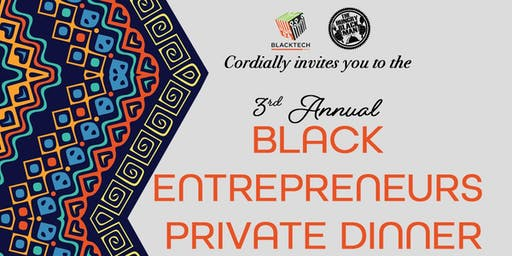 3rd Annual Black Entrepreneurs Private Dinner