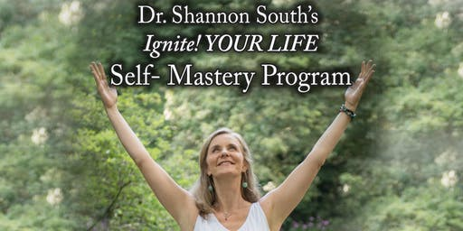 Ignite! Your Life: A Self-Mastery Program to Heal Anxiety & Panic Naturally