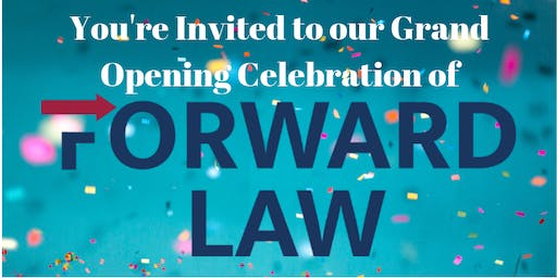 Forward Law Grand Opening Party