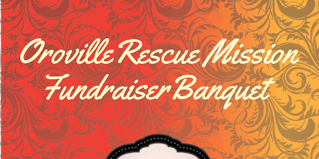 Oroville Rescue Mission Fundraiser Banquet tickets