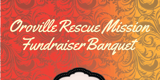 Oroville Rescue Mission Fundraiser Banquet