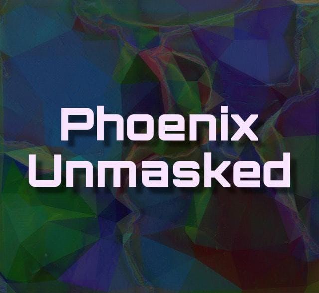 Phoenix Unmasked