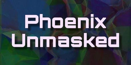 Phoenix Unmasked tickets