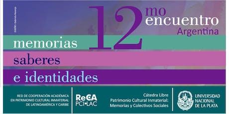 ARGENTINA │ 12mo. Encuentro Memorias, Saberes e Identidades. entradas