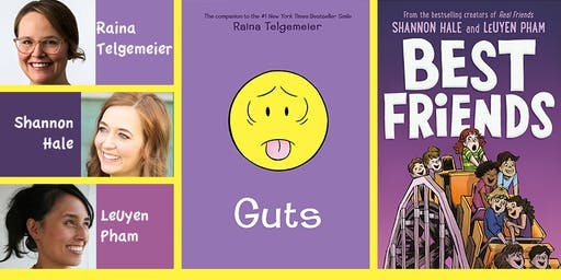 Shannon Hale, LeUyen Pham,  and Raina Telgemeier | Best Friends and Guts