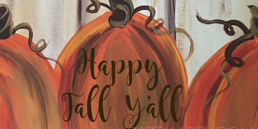 Happy Fall Y'all Pumpkin Canvas - Paint and Sip Party Art Maker Class