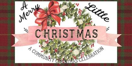 A Merry Little Christmas: A Community Christmas Celebration tickets