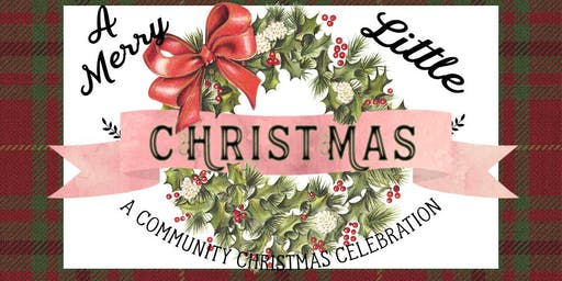 A Merry Little Christmas: A Community Christmas Celebration