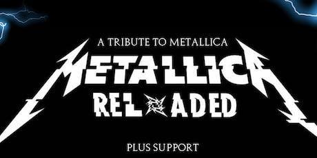 METALLICA RELOADED - LIVE IN WREXHAM tickets