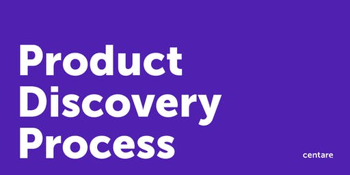 The Product Discovery Process: Lunch & Learn