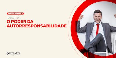 [BRASÍLIA/DF] PALESTRA EXCLUSIVA - O Poder da Autorresponsabilidade 17/09/2019