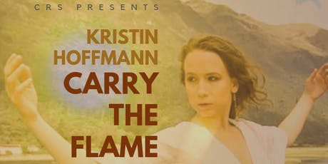 Carry the Flame Concert with  Kristin Hoffmann & Friends tickets