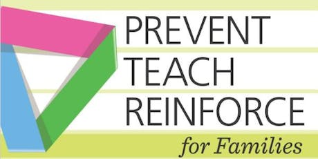IL Prevent-Teach-Reinforce  for Families  (PTR-F) tickets