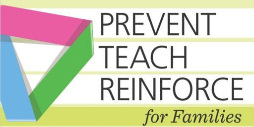 IL Prevent-Teach-Reinforce  for Families  (PTR-F)