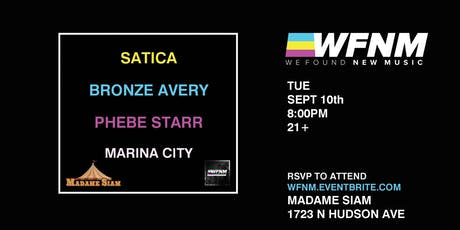 WFNM 9/10: SATICA, BRONZE AVERY, PHEBE STARR, MARINA CITY AT MADAME SIAM tickets