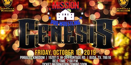 "Mission Pro Wrestling Presents: ""Genesis"" tickets"