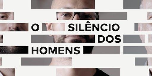 Estreia Nacional e Exibição do Documentário: O Silêncio dos Homens