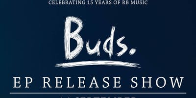 Buds EP Launch show - RB15 - Central Studio Basingstoke