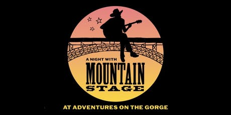 A Night with Mountain Stage at Adventures on the Gorge tickets