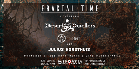 Fractal Time ft Desert Dwellers, Bluetech & Julius Horsthuis tickets