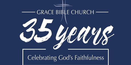 Grace Bible Church of Roseville Thirty-Five Year Celebration! tickets