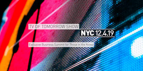 The TV of Tomorrow Show - New York City 2019 - 10th Anniversary! tickets