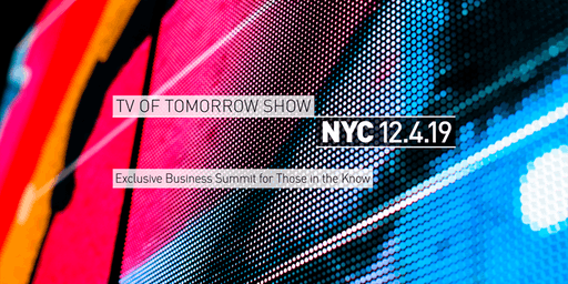 The TV of Tomorrow Show - New York City 2019 - 10th Anniversary!