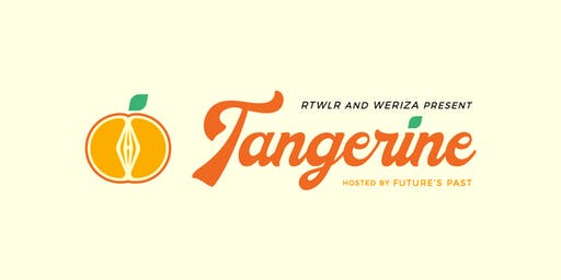 Tangerine: an Art and Music Day Party presented by Rottweiler and WERIZA