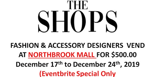 Fashion Designers  Holiday Vending at NorthBrook Shopping Mall! (Eventbrite Special ONLY!)
