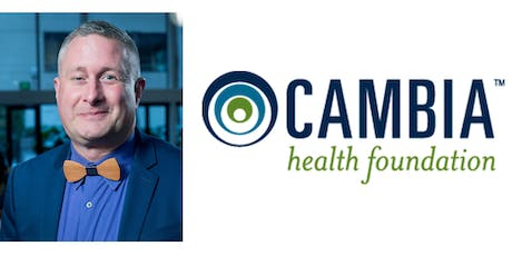 Cambia Health Foundation Funding Priorities with Steve Lesky tickets